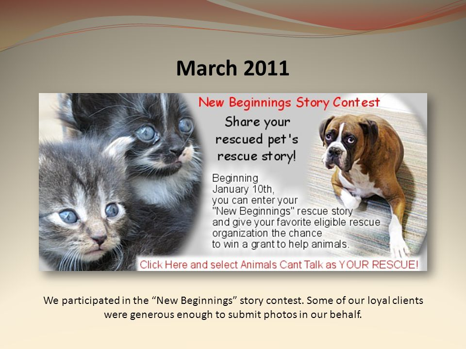 March 2011 We participated in the New Beginnings story contest. Some of our loyal clients were generous enough to submit photos in our behalf.
