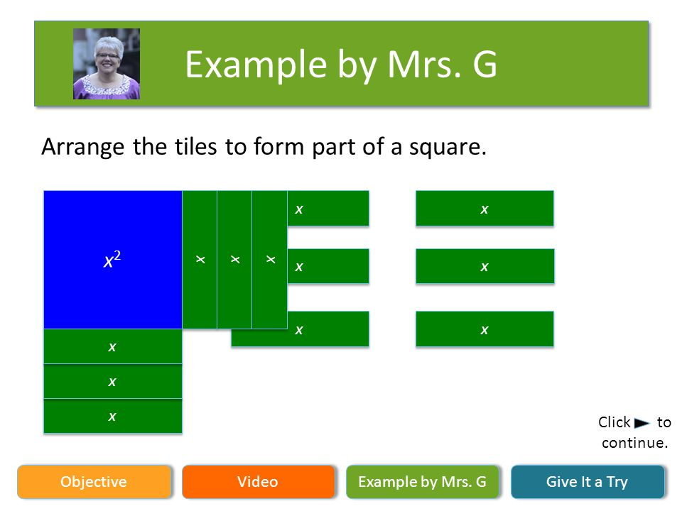 Example by Mrs.G Objective Video Example by Mrs. G Give It a Try Click to continue.