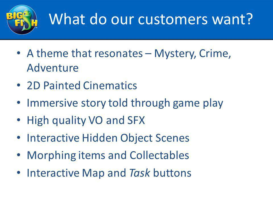 What do our customers want.