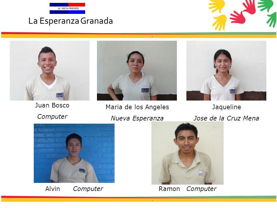 Juan Bosco Computer Maria de los Angeles Nueva Esperanza Jaqueline Jose de la Cruz Mena Alvin Computer Ramon Computer La Esperanza Granada