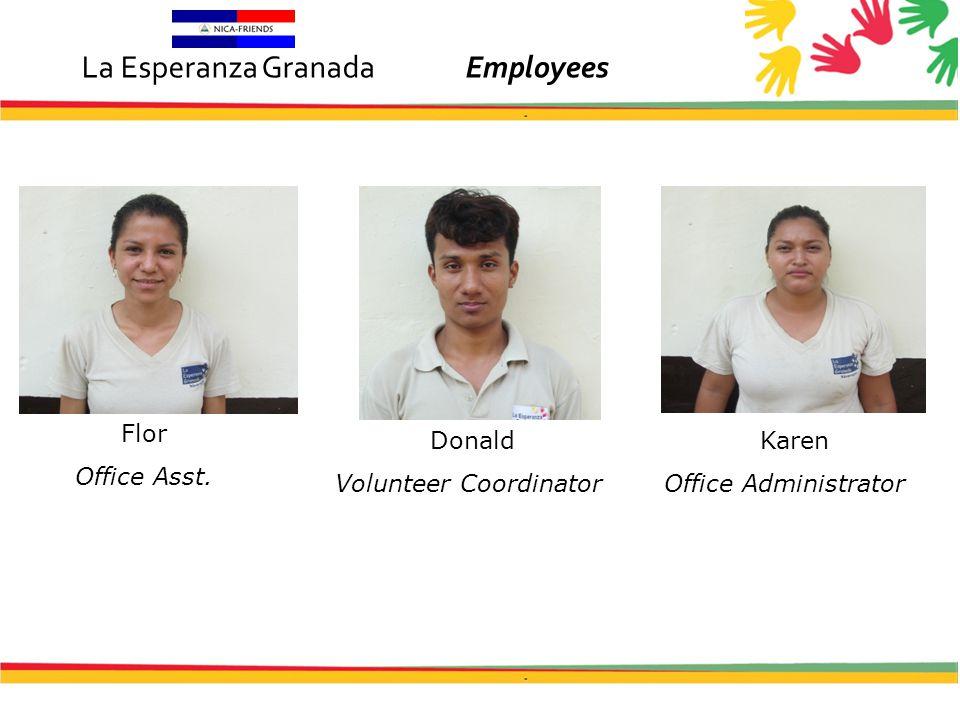 Donald Volunteer Coordinator Karen Office Administrator Flor Office Asst.