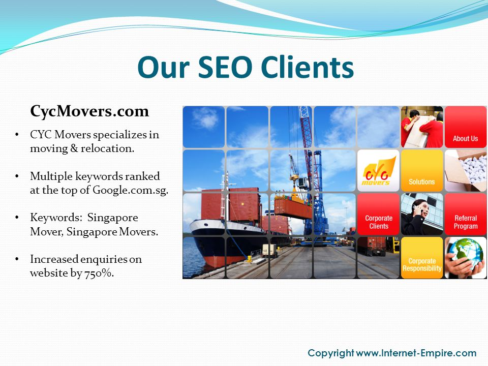 Our SEO Clients Copyright www.Internet-Empire.com CycMovers.com CYC Movers specializes in moving & relocation.