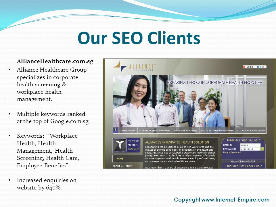 Our SEO Clients Copyright www.Internet-Empire.com Alliance Healthcare Group specializes in corporate health screening & workplace health management. M