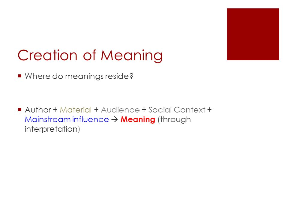 Creation of Meaning Where do meanings reside.