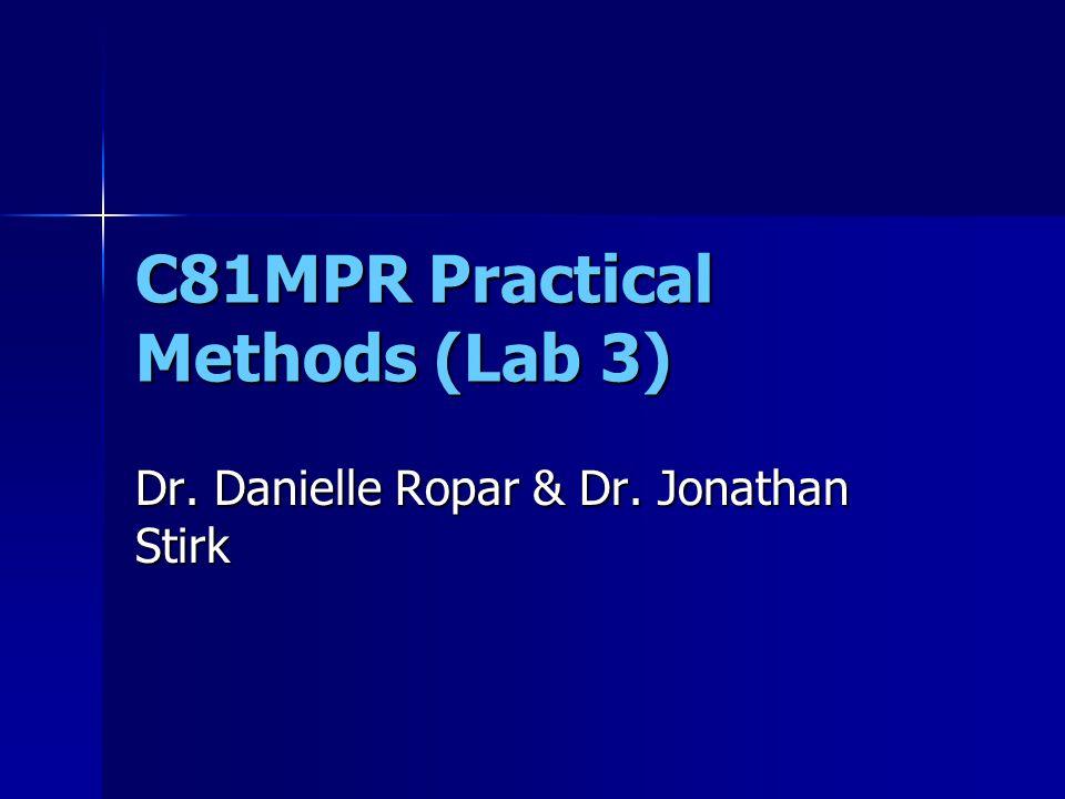 C81MPR Practical Methods (Lab 3) Dr. Danielle Ropar & Dr. Jonathan Stirk
