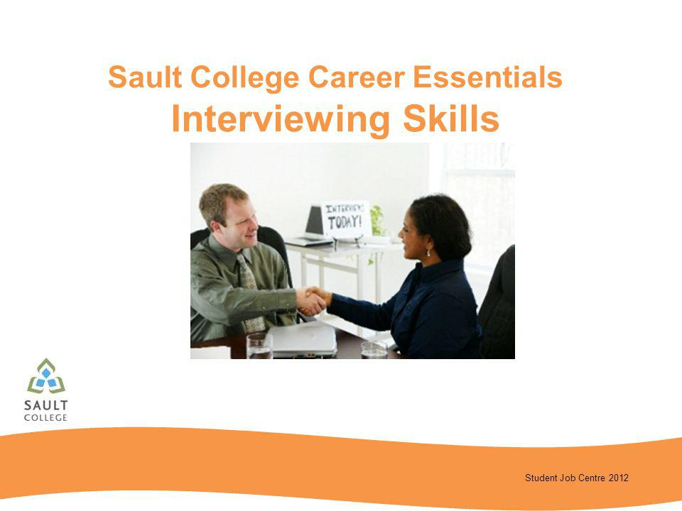 Student Job Centre 2012 Sault College Career Essentials Interviewing Skills