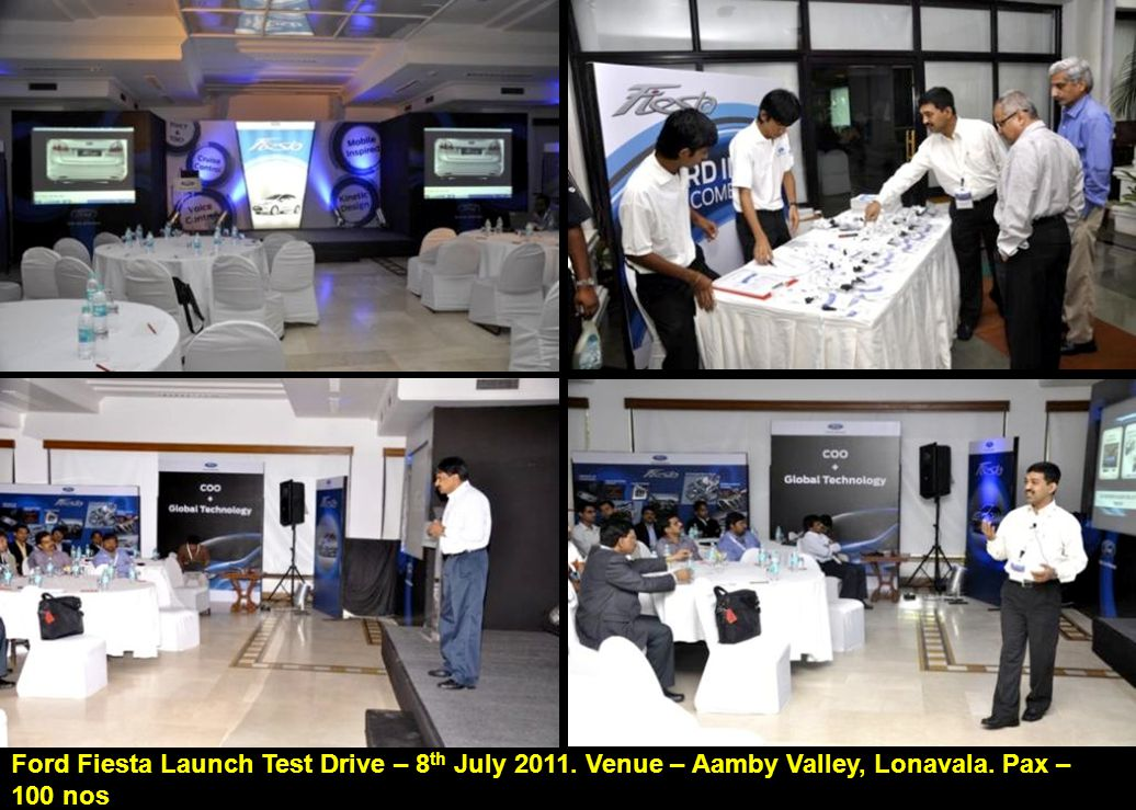 Ford Fiesta Launch Test Drive – 8 th July 2011. Venue – Aamby Valley, Lonavala. Pax – 100 nos