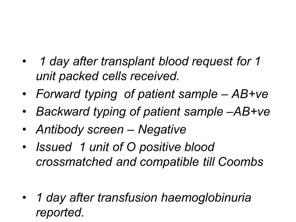 1 day after transplant blood request for 1 unit packed cells received.