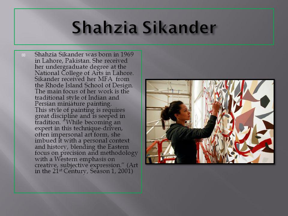 Shahzia Sikander was born in 1969 in Lahore, Pakistan.