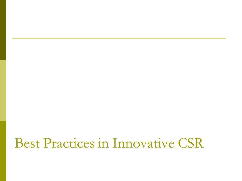 Best Practices in Innovative CSR