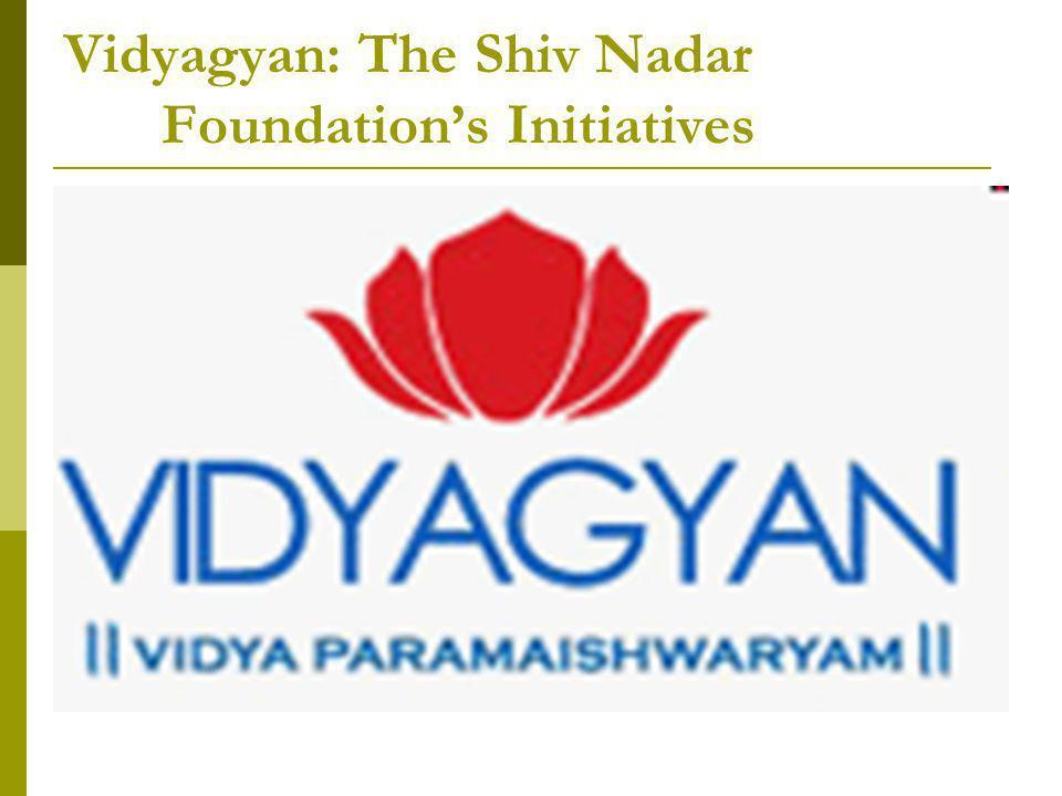 Vidyagyan: The Shiv Nadar Foundations Initiatives