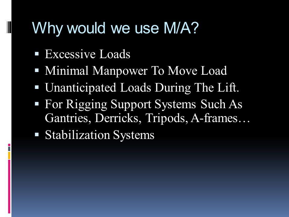 Why would we use M/A.