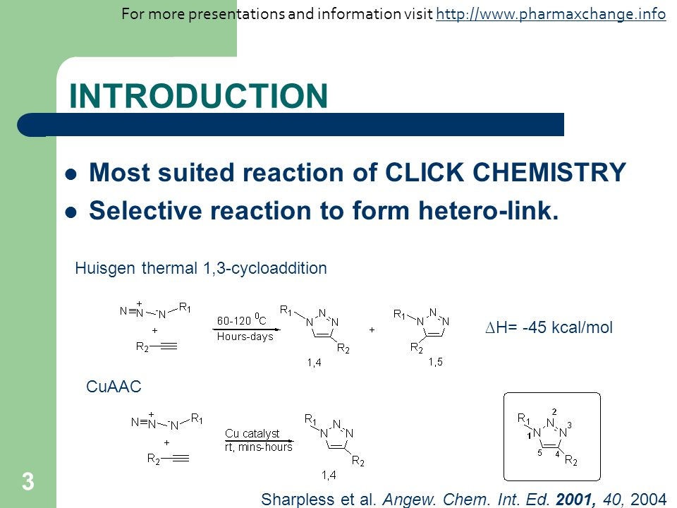 3 INTRODUCTION Most suited reaction of CLICK CHEMISTRY Selective reaction to form hetero-link.