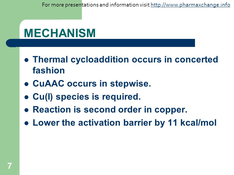 7 MECHANISM Thermal cycloaddition occurs in concerted fashion CuAAC occurs in stepwise.