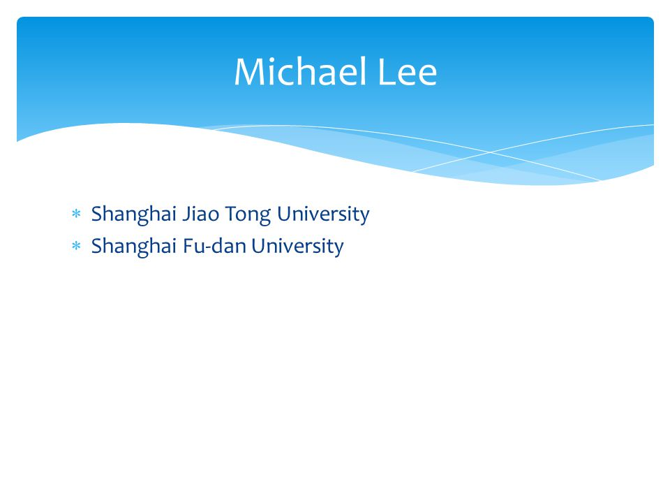 Shanghai Jiao Tong University Shanghai Fu-dan University Michael Lee