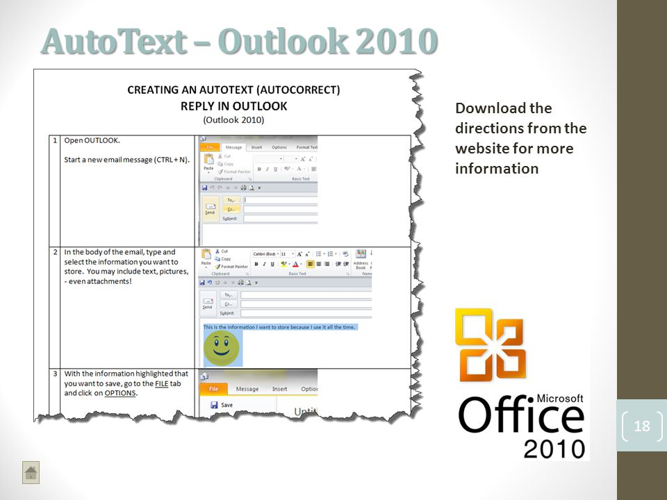 AutoText – Outlook 2010 18 Download the directions from the website for more information