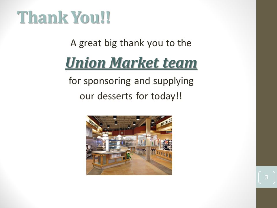 A great big thank you to the Union Market team for sponsoring and supplying our desserts for today!.