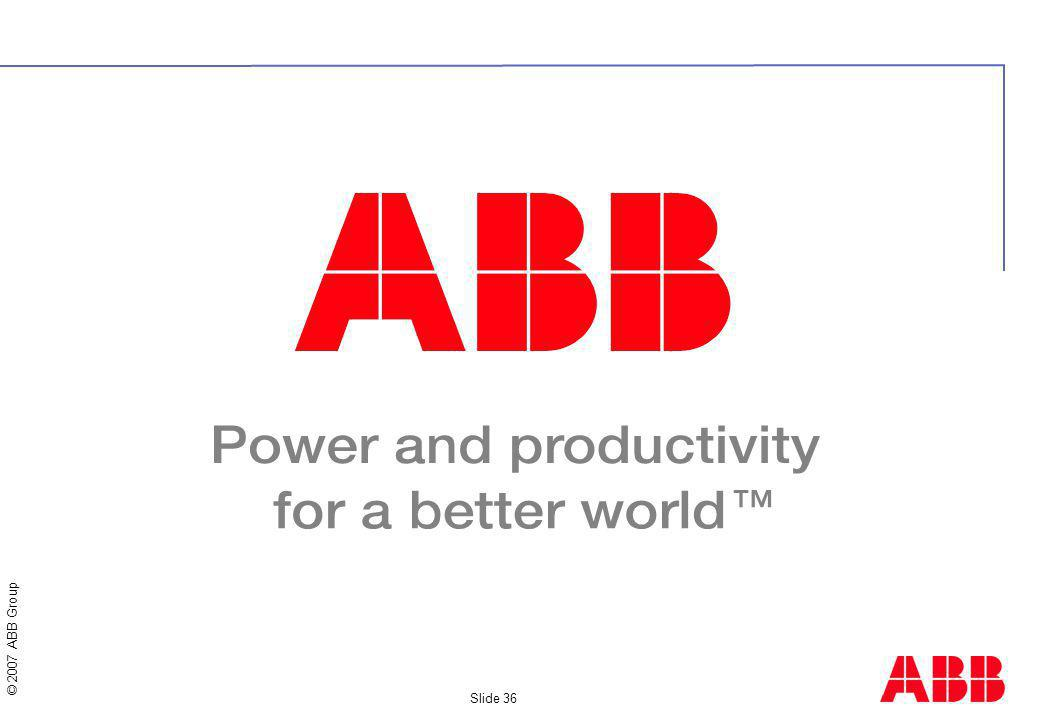 © 2007 ABB Group Slide 36