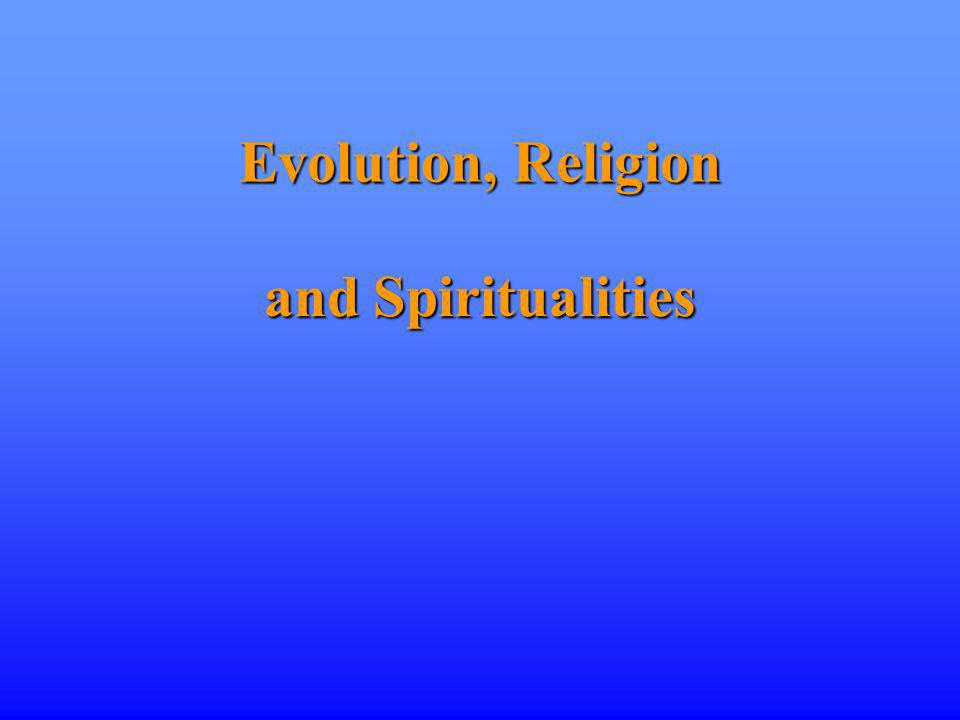 Evolution, Religion and Spiritualities