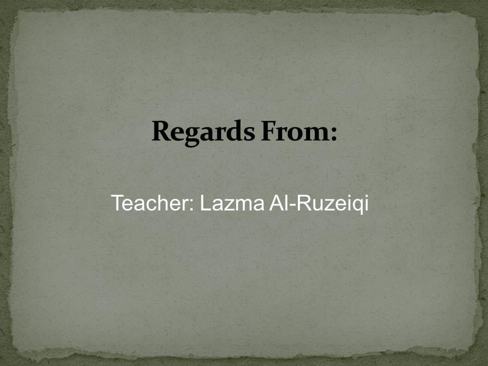 Teacher: Lazma Al-Ruzeiqi