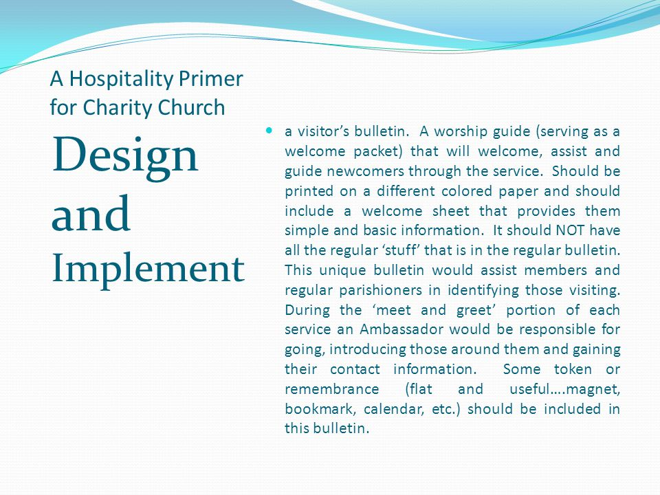 A Hospitality Primer for Charity Church Design and Implement a visitors bulletin.