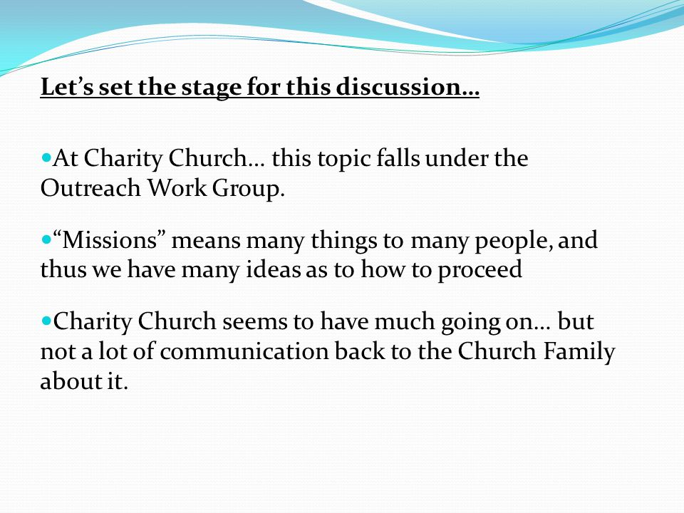 Lets set the stage for this discussion… At Charity Church… this topic falls under the Outreach Work Group.
