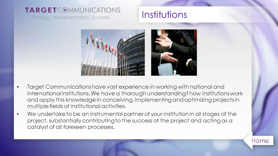 Target Communications have vast experience in working with national and international Institutions.