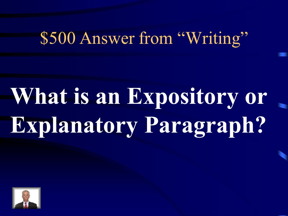 $500 Question from Writing A paragraph that gives information or explains something.