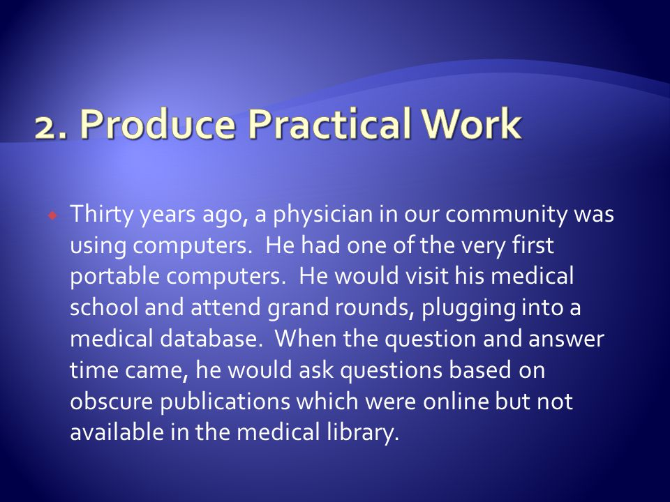 Thirty years ago, a physician in our community was using computers.