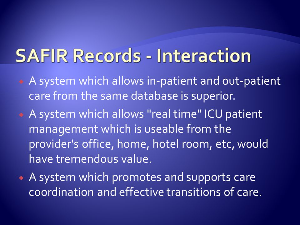 A system which allows in-patient and out-patient care from the same database is superior.