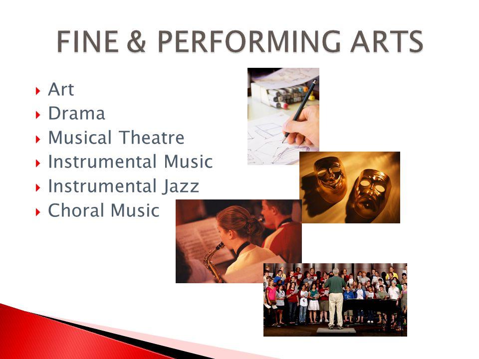Art Drama Musical Theatre Instrumental Music Instrumental Jazz Choral Music
