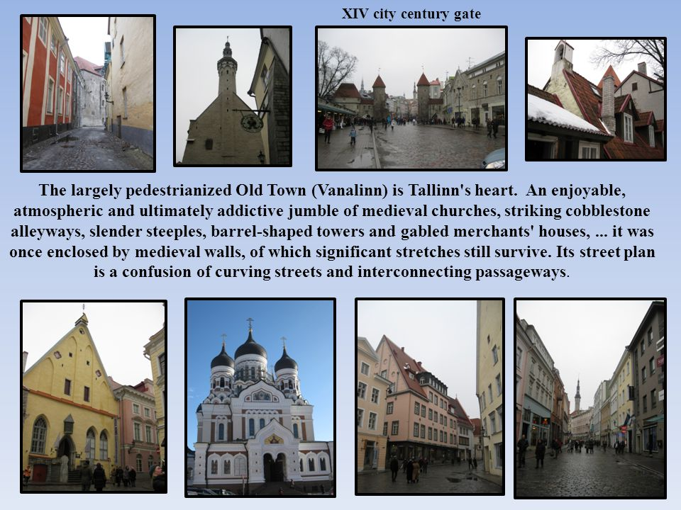 The largely pedestrianized Old Town (Vanalinn) is Tallinn s heart.