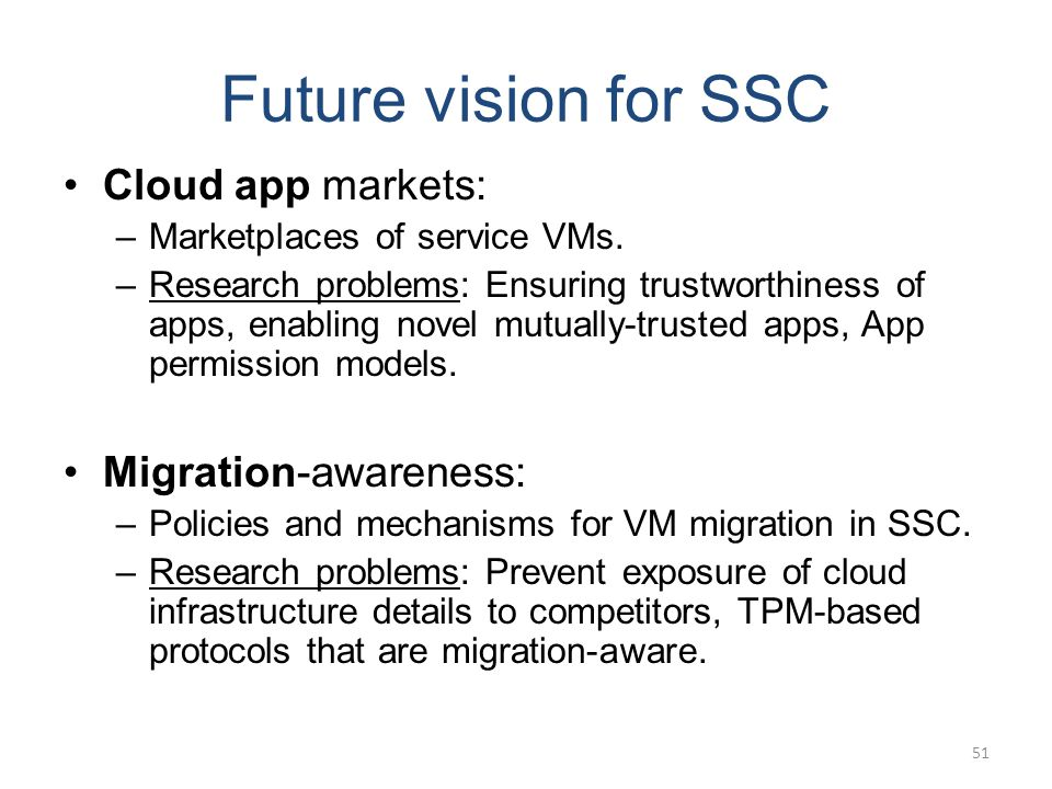 Future vision for SSC Cloud app markets: –Marketplaces of service VMs.