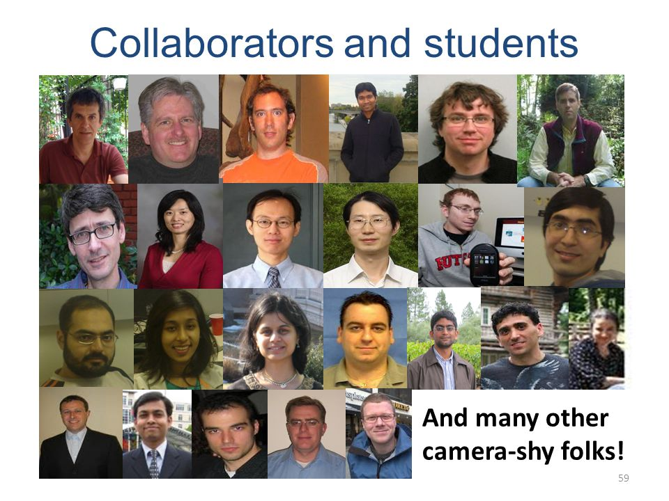 Collaborators and students And many other camera-shy folks! 59