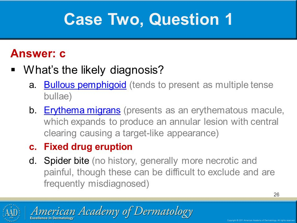 Case Two, Question 1 Answer: c Whats the likely diagnosis.