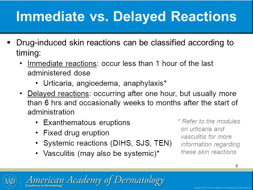 Immediate vs. Delayed Reactions Drug-induced skin reactions can be classified according to timing: Immediate reactions: occur less than 1 hour of the