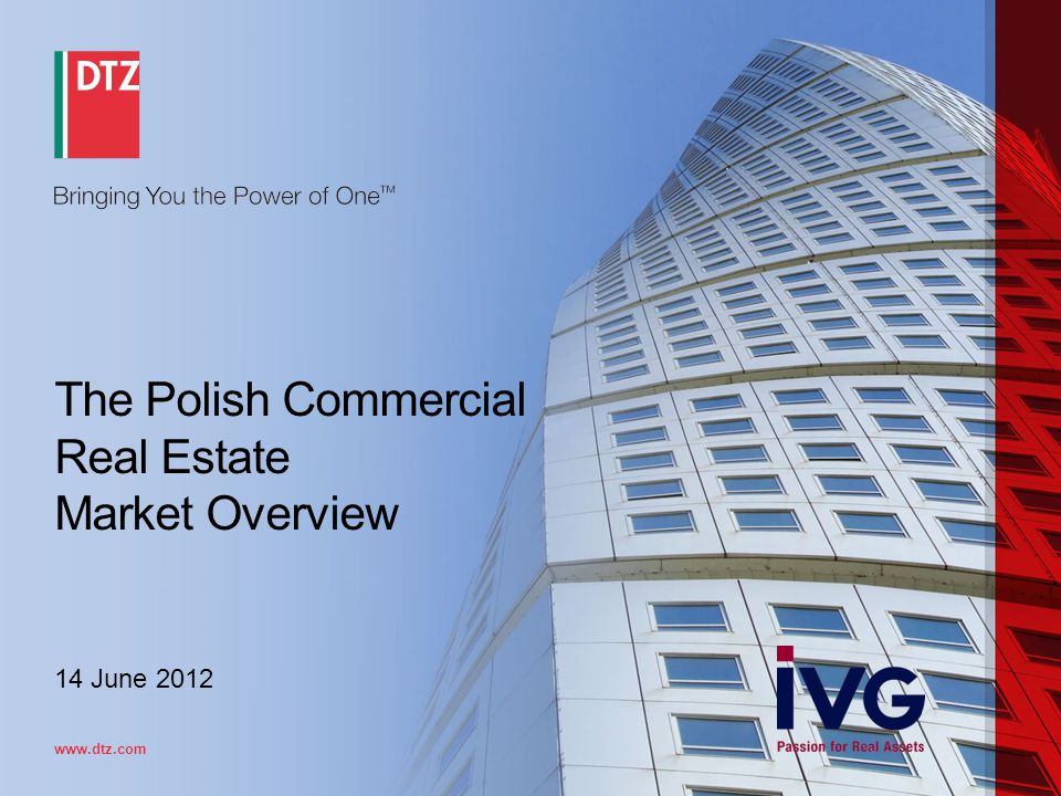 www.dtz.com The Polish Commercial Real Estate Market Overview 14 June 2012