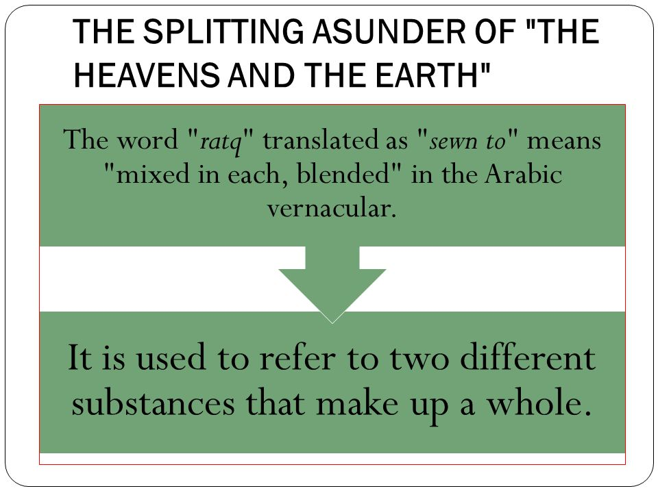 THE SPLITTING ASUNDER OF THE HEAVENS AND THE EARTH It is used to refer to two different substances that make up a whole.