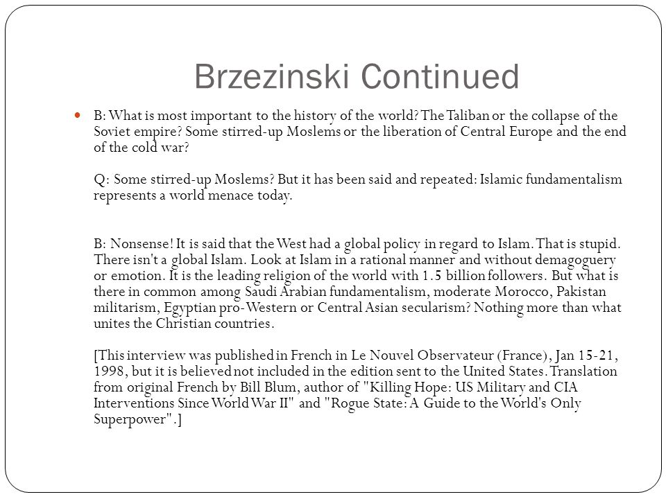 Brzezinski Continued B: What is most important to the history of the world.