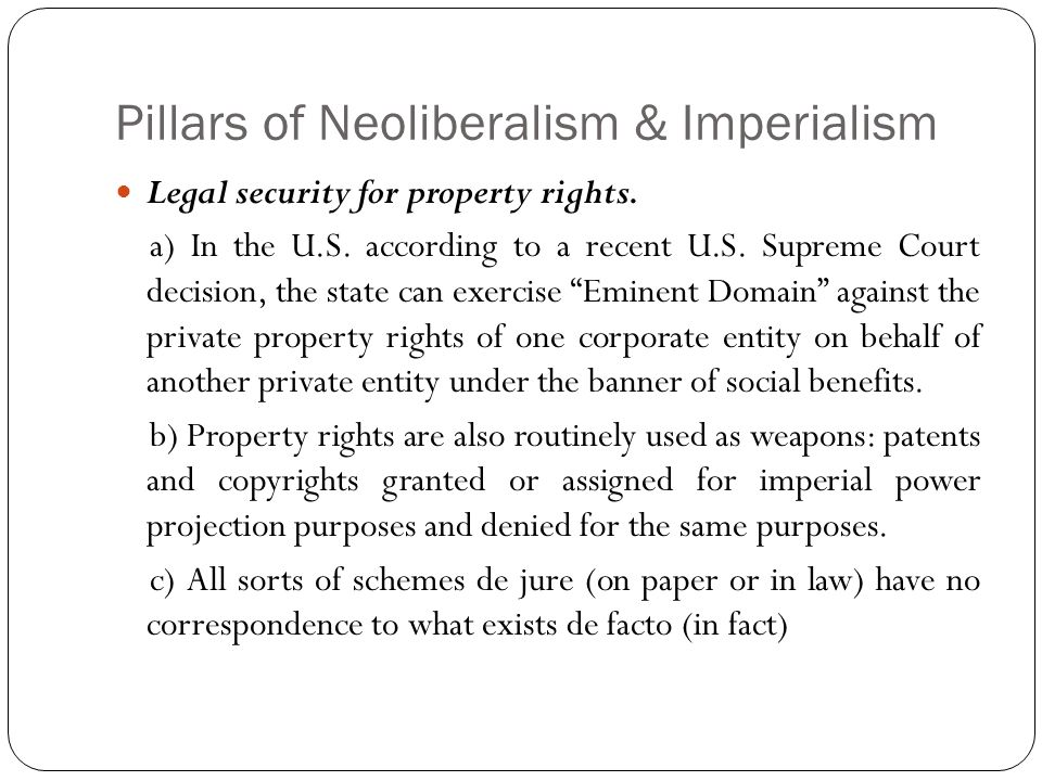 Pillars of Neoliberalism & Imperialism Legal security for property rights.