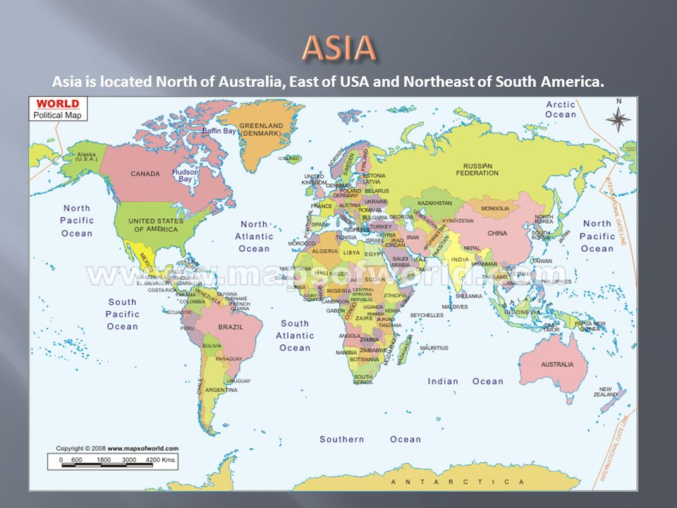 Asia is located North of Australia, East of USA and Northeast of South America.