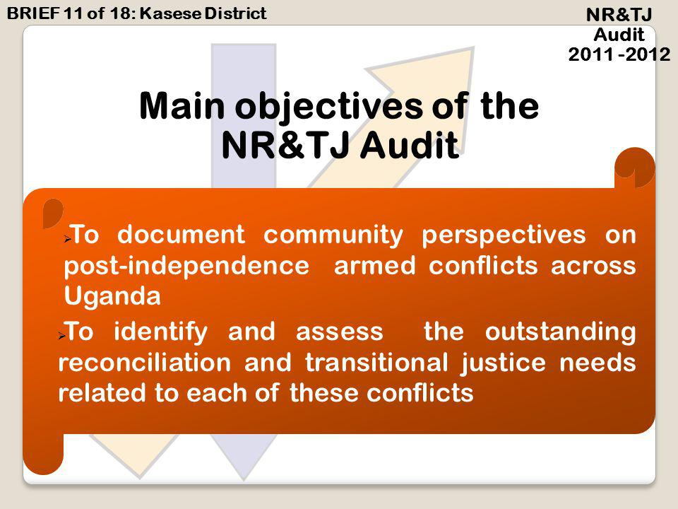 NATIONAL RECONCILIATION & TRANSITIONAL JUSTICE AUDIT BEYOND JUBA PROJECT www.beyondjubaproject.org 2011 -2012 BRIEF 11 of 18: KASESE DISTRICT