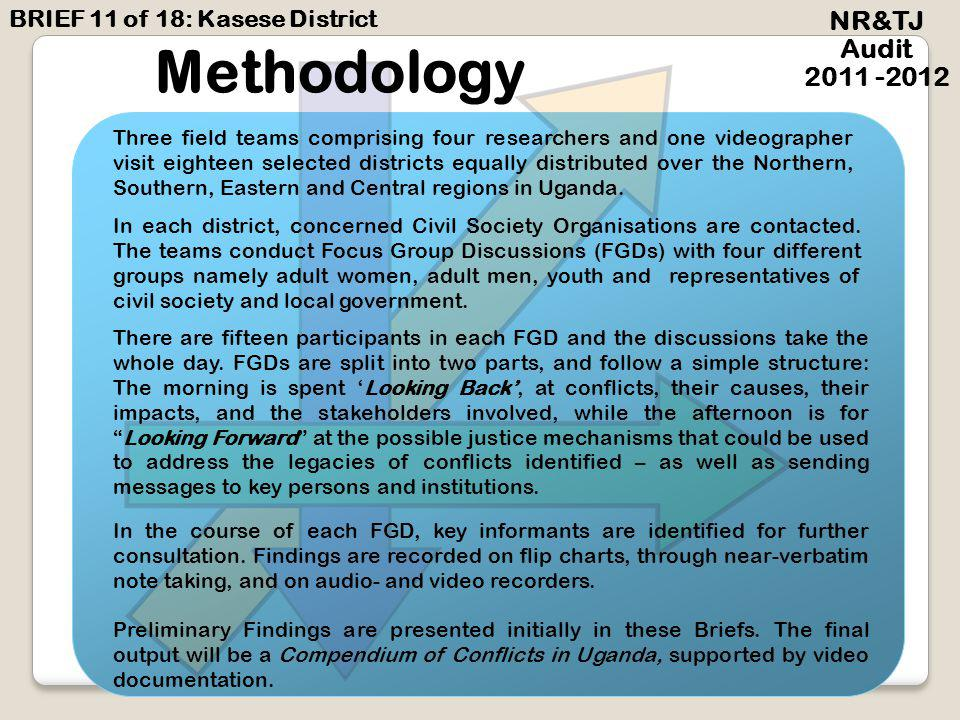 NR&TJ Audit 2011 -2012 Main objectives of the NR&TJ Audit To document community perspectives on post-independence armed conflicts across Uganda To identify and assess the outstanding reconciliation and transitional justice needs related to each of these conflicts BRIEF 11 of 18: Kasese District