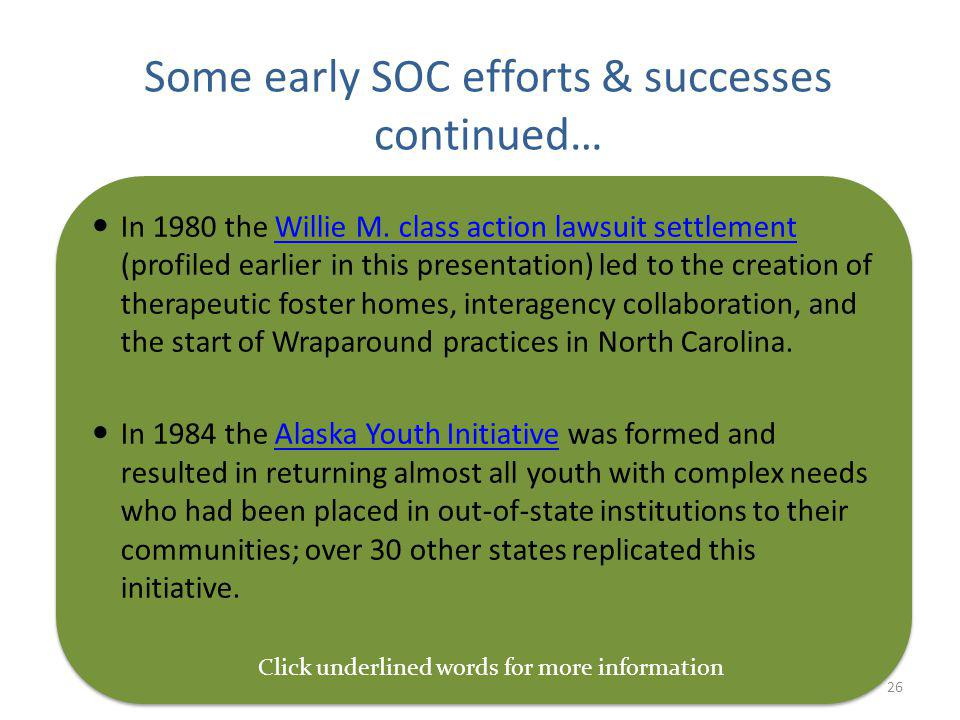 26 Some early SOC efforts & successes continued… In 1980 the Willie M.
