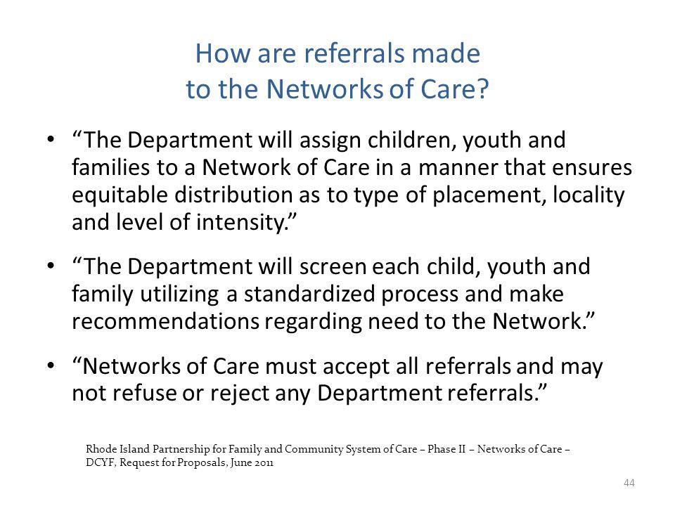 The Department will assign children, youth and families to a Network of Care in a manner that ensures equitable distribution as to type of placement, locality and level of intensity.