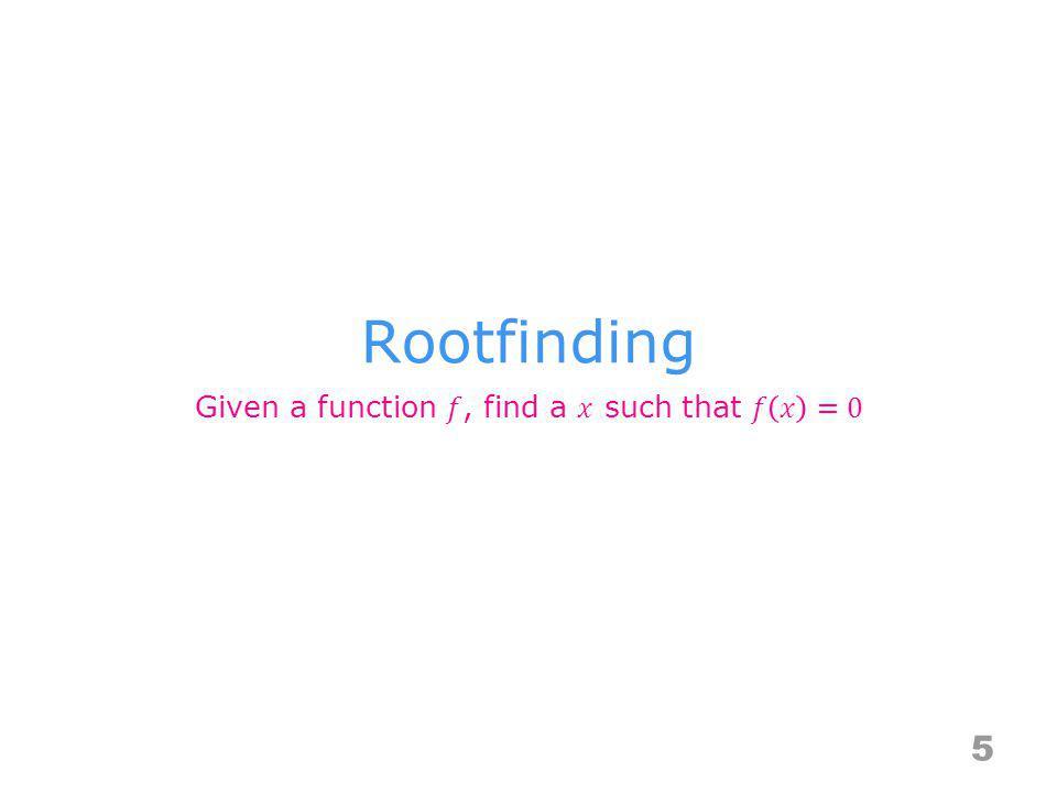 Rootfinding 5