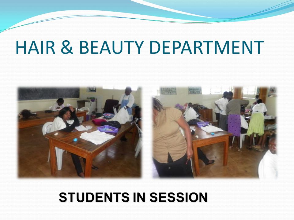 HAIR & BEAUTY DEPARTMENT Hair & Beauty practicals in session
