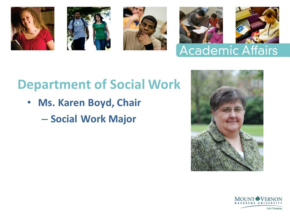 Department of Social Work Ms. Karen Boyd, Chair – Social Work Major