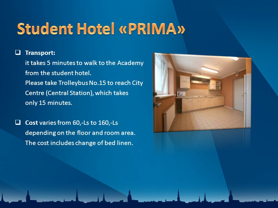 Transport: it takes 5 minutes to walk to the Academy from the student hotel.