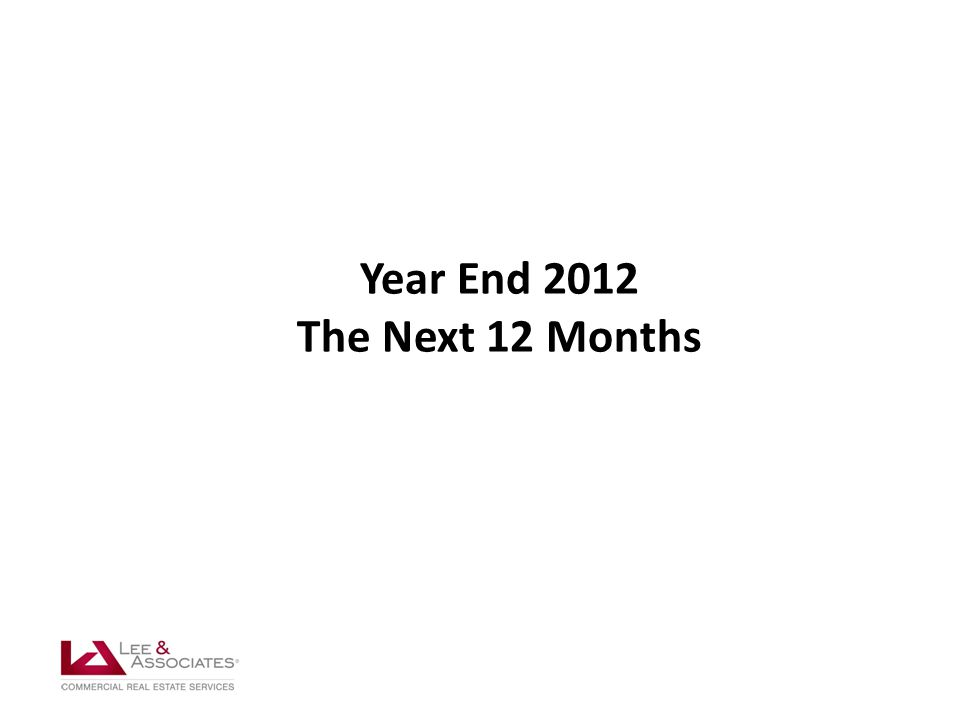 Year End 2012 The Next 12 Months